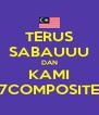 TERUS SABAUUU DAN KAMI 7COMPOSITE - Personalised Poster A4 size
