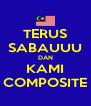TERUS SABAUUU DAN KAMI COMPOSITE - Personalised Poster A4 size