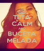 TETA CALM AND BUCETA MELADA - Personalised Poster A4 size