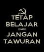 TETAP BELAJAR DAN JANGAN TAWURAN - Personalised Poster A4 size