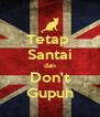 Tetap  Santai dan Don't Gupuh - Personalised Poster A4 size