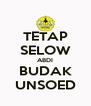 TETAP SELOW ABDI BUDAK UNSOED - Personalised Poster A4 size