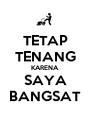 TETAP TENANG KARENA SAYA BANGSAT - Personalised Poster A4 size