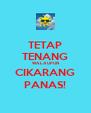 TETAP TENANG WALAUPUN CIKARANG PANAS! - Personalised Poster A4 size