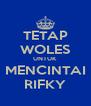 TETAP WOLES UNTUK MENCINTAI RIFKY - Personalised Poster A4 size