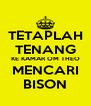 TETAPLAH TENANG KE KAMAR OM THEO MENCARI BISON - Personalised Poster A4 size