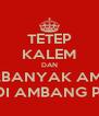 TETEP KALEM DAN PERBANYAK AMAL UAS DI AMBANG PINTU! - Personalised Poster A4 size