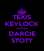 TEXIS KEYLOCK LOVES DARCIE STOTT - Personalised Poster A4 size