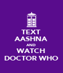 TEXT AASHNA AND WATCH DOCTOR WHO - Personalised Poster A4 size