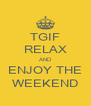 TGIF RELAX AND ENJOY THE WEEKEND - Personalised Poster A4 size