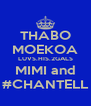 THABO MOEKOA LUVS.HIS.2GALS MIMI and #CHANTELL - Personalised Poster A4 size