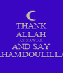 THANK ALLAH AZ-ZAWJAL AND SAY ALHAMDOULILLAH - Personalised Poster A4 size