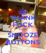 THANK FUCK FOR SNOOZE BUTTONS - Personalised Poster A4 size