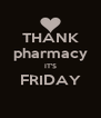 THANK pharmacy IT'S FRIDAY  - Personalised Poster A4 size