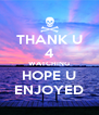 THANK U 4 WATCHING HOPE U ENJOYED - Personalised Poster A4 size
