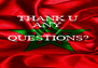 THANK U  ANY  QUESTIONS?   - Personalised Poster A4 size