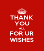 THANK YOU ALL FOR UR WISHES - Personalised Poster A4 size