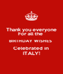 Thank you everyone  For all the  BIRTHDAY WISHES  Celebrated in  ITALY! - Personalised Poster A4 size