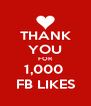 THANK YOU FOR 1,000  FB LIKES - Personalised Poster A4 size