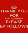 THANK YOU FOR 100 FOLLOWERS PLEASE KEEP FOLLOWING - Personalised Poster A4 size
