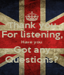 Thank you For listening, Have you Got any Questions? - Personalised Poster A4 size