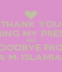 THANK YOU FOR LISTENING MY PRESENTATION AND GOODBYE FROM MIA M. ISLAMIATY - Personalised Poster A4 size