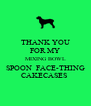 THANK YOU FOR MY MIXING BOWL SPOON  FACE-THING CAKECASES  - Personalised Poster A4 size