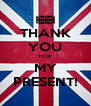 THANK YOU FOR MY PRESENT! - Personalised Poster A4 size