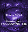 Thank YOU   FOR Pinning and FOLLOWING  ME - Personalised Poster A4 size