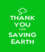 THANK YOU FOR SAVING EARTH - Personalised Poster A4 size