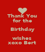 Thank You for the Birthday wishes xoxo Bert - Personalised Poster A4 size
