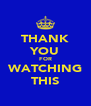 THANK YOU FOR WATCHING THIS - Personalised Poster A4 size