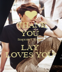 THANK  YOU  Inspirit7_love   LAY  LOVES YOU  - Personalised Poster A4 size