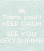 Thank you!!! KEEP CALM AND SEE YOU NEXT SUMMER - Personalised Poster A4 size