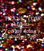 THANK YOU Miletta #Youareawesome You are doing a Fabulous Job! - Personalised Poster A4 size
