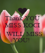Thank YOU MISS KOCI      I   WILL MISS YOU!  - Personalised Poster A4 size