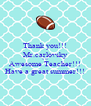 Thank you!!! Mr.carlovsky is an Awesome Teacher!!! Have a great summer!!! - Personalised Poster A4 size
