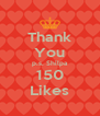 Thank You p.s. Shilpa 150 Likes - Personalised Poster A4 size