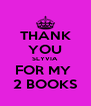 THANK YOU SLYVIA FOR MY  2 BOOKS - Personalised Poster A4 size