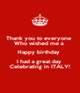 Thank you to everyone  Who wished me a  Happy birthday  I had a great day  Celebrating in ITALY! - Personalised Poster A4 size