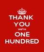 THANK  YOU we're ONE HUNDRED - Personalised Poster A4 size