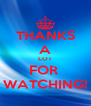THANKS A LOT FOR  WATCHING! - Personalised Poster A4 size