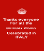 Thanks everyone  For all the  BIRTHDAY WISHES  Celebrated in  ITALY - Personalised Poster A4 size