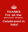 THANKS  For all the  BIRTHDAY WISHES  Celebrated in   Italy! - Personalised Poster A4 size