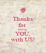 Thanks for  sharing  YOU, with US! - Personalised Poster A4 size