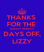 THANKS  FOR THE  RUDDY MARVY DAYS OFF, LIZZY - Personalised Poster A4 size