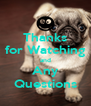 Thanks for Watching and Any Questions - Personalised Poster A4 size