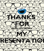 THANKS  FOR WATHCHING  MY PRESENTATION - Personalised Poster A4 size