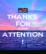 THANKS  FOR YOUR ATTENTION ! - Personalised Poster A4 size