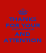 THANKS FOR YOUR COOPERATION AND ATTENTION - Personalised Poster A4 size